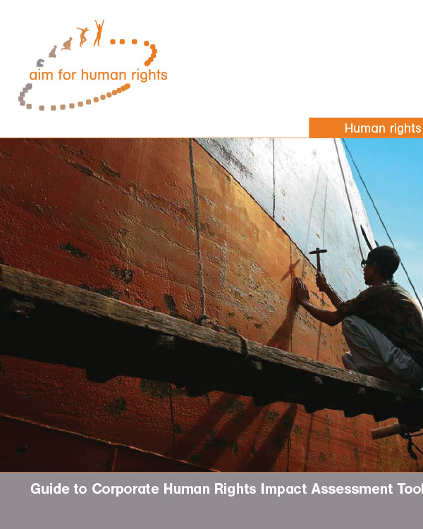 Human Rights in Business: Guide to Corporate Human Rights Impact Assessment Tools