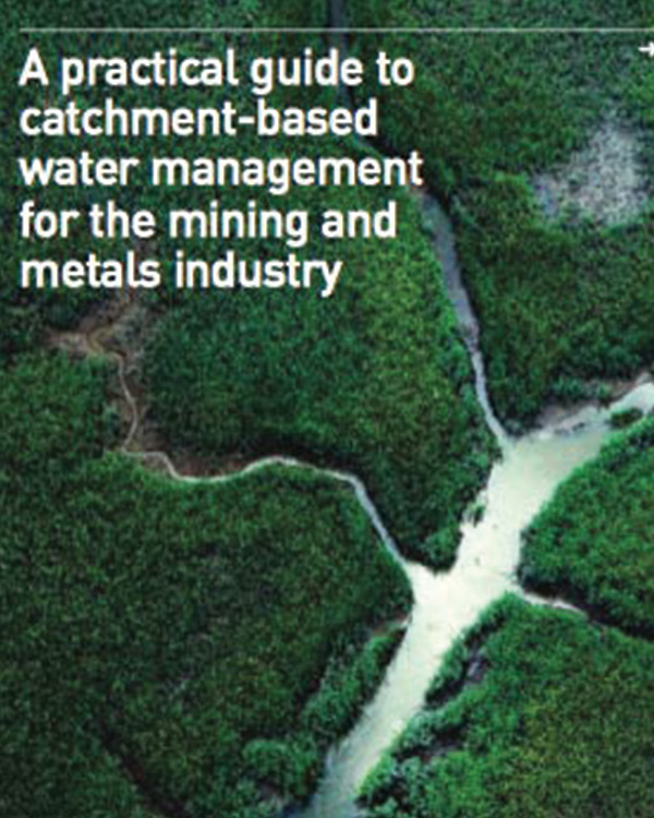 A practical guide to catchment-based water management for the mining and metals industry