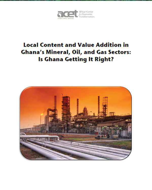 ACET (2015) – Local Content and Value Addition in Ghana's Mineral, Oil and Gas Sectors – Is Ghana Getting it Right?