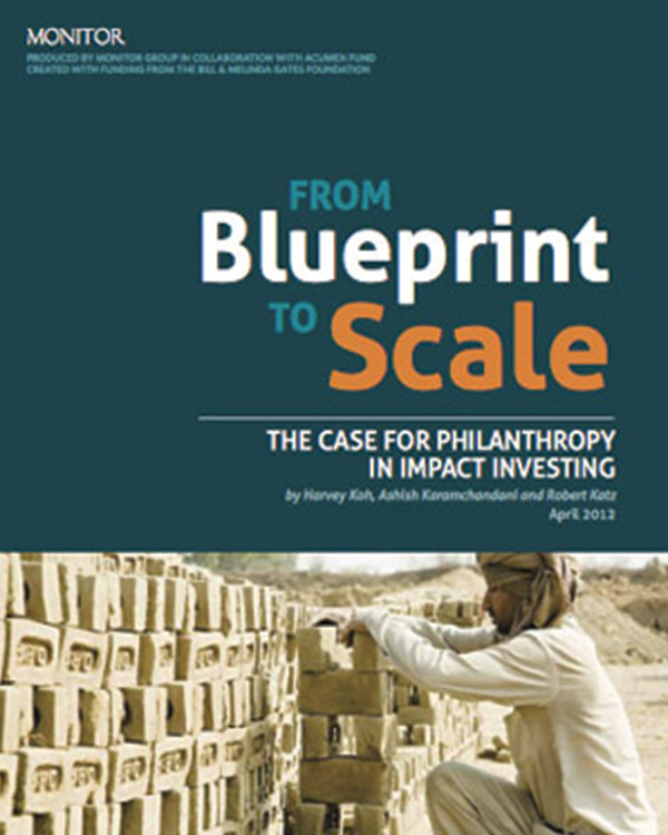 From blue print to scale: The case for philanthropy in impact investing
