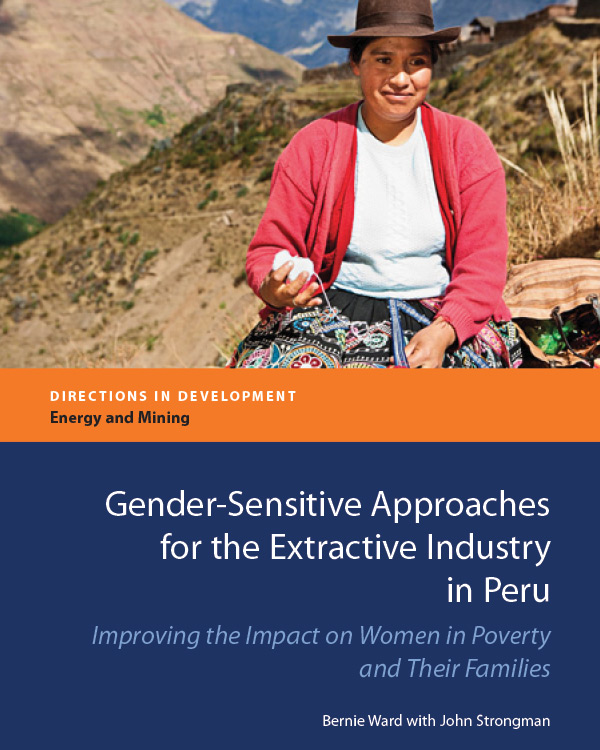 Gender-Sensitive Approaches for the Extractive Industry in Peru: Improving the Impact on Women in Poverty and their Families