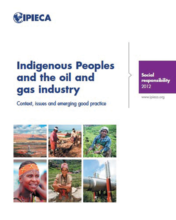 Indigenous Peoples and the oil and gas industry: context, issues and emerging good practice