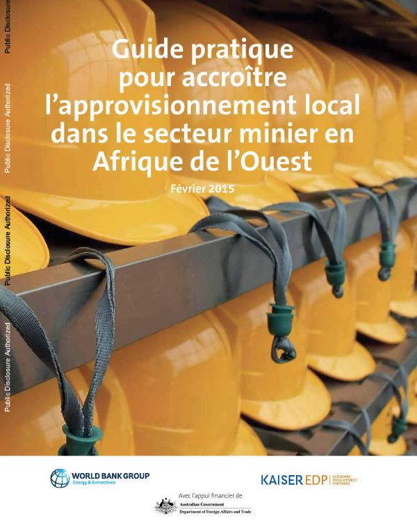 [French Version] Guide Pratique pour Accroître L'approvisionnement Local dans le Secteur Minier en Afrique de l'Ouest