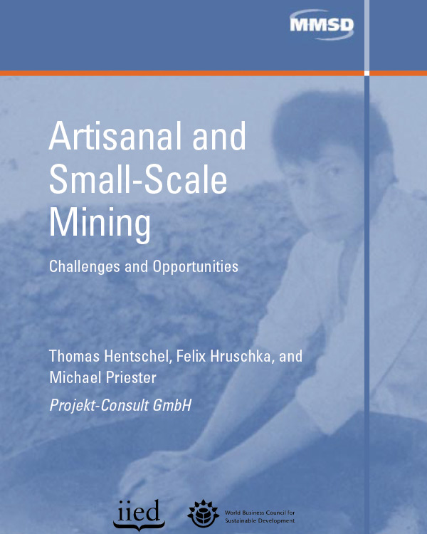 Artisanal and Small Scale Mining: Challenges and Opportunities
