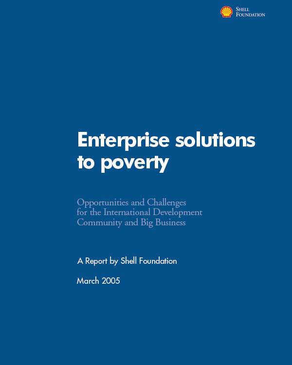 Enterprise Solutions for Poverty: Opportunities and Challenges for the International Development Community and Big Business