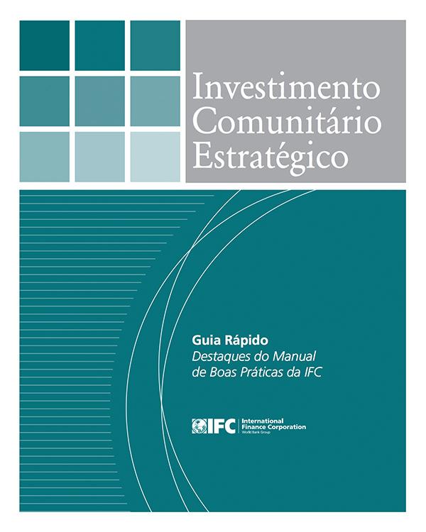 Investimento Comunitário Estratégico: Guia Rápido Destaques do Manual de Boas Práticas da IFC [Portuguese Version - Quick Guide]
